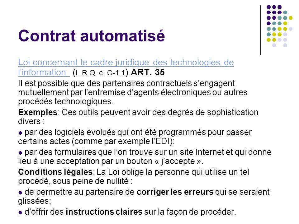Contrat automatisé Loi concernant le cadre juridique des technologies de linformation Loi concernant le cadre juridique des technologies de linformati