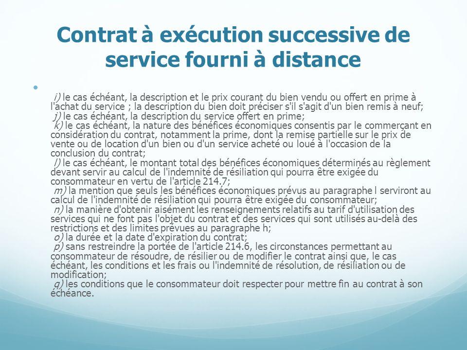 Contrat à exécution successive de service fourni à distance i) le cas échéant, la description et le prix courant du bien vendu ou offert en prime à l'