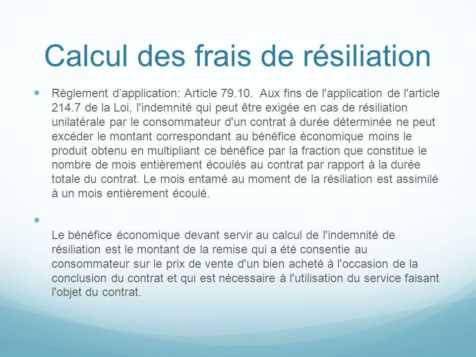 Calcul des frais de résiliation Règlement dapplication: Article 79.10. Aux fins de l'application de l'article 214.7 de la Loi, l'indemnité qui peut êt