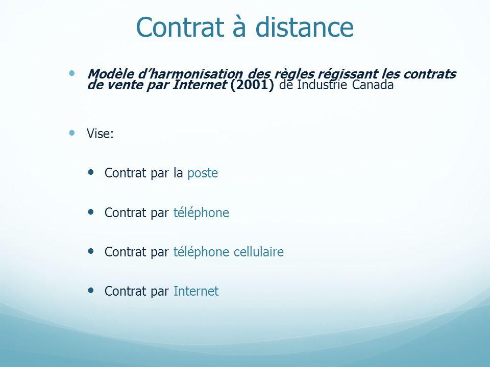Contrat à distance Modèle dharmonisation des règles régissant les contrats de vente par Internet (2001) de Industrie Canada Vise: Contrat par la poste