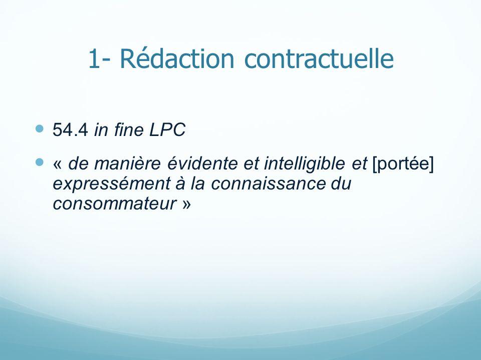 1- Rédaction contractuelle 54.4 in fine LPC « de manière évidente et intelligible et [portée] expressément à la connaissance du consommateur »