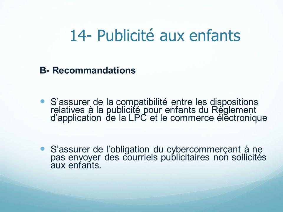 14- Publicité aux enfants B- Recommandations Sassurer de la compatibilité entre les dispositions relatives à la publicité pour enfants du Règlement da