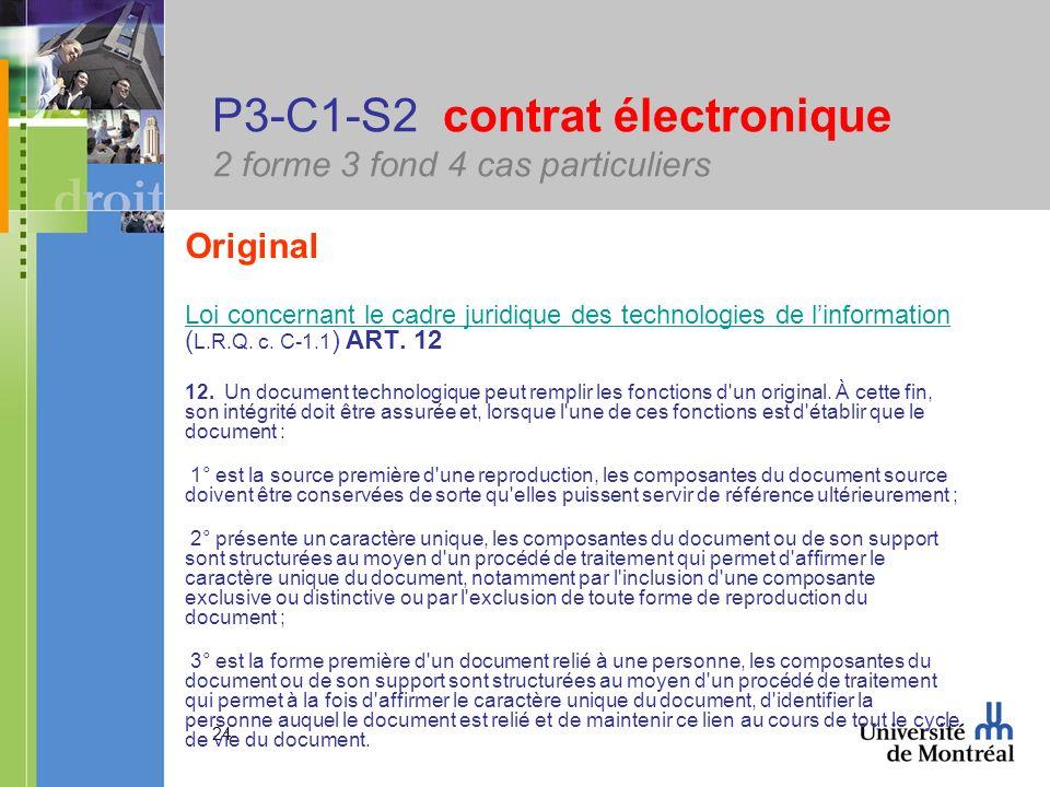 24 P3-C1-S2 contrat électronique 2 forme 3 fond 4 cas particuliers Original Loi concernant le cadre juridique des technologies de linformation Loi con