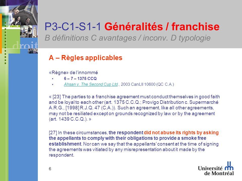 6 P3-C1-S1-1 Généralités / franchise B définitions C avantages / inconv. D typologie A – Règles applicables «Règne» de linnommé 6 – 7 – 1375 CCQ Ahsan