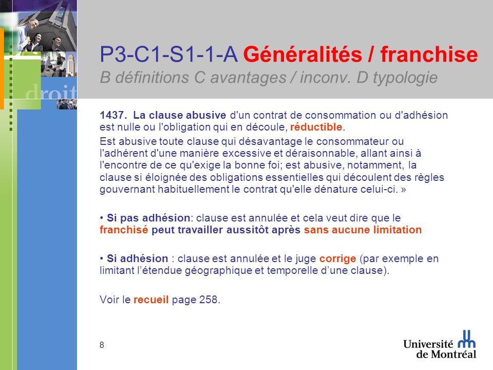 8 P3-C1-S1-1-A Généralités / franchise B définitions C avantages / inconv. D typologie 1437. La clause abusive d'un contrat de consommation ou d'adhés