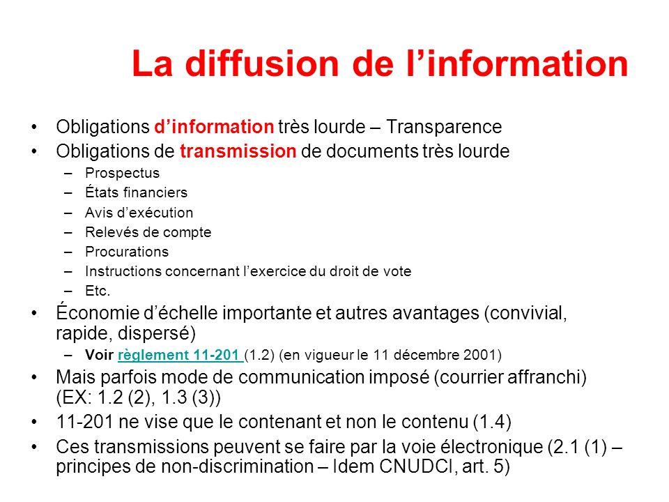 La diffusion de linformation Obligations dinformation très lourde – Transparence Obligations de transmission de documents très lourde –Prospectus –Éta