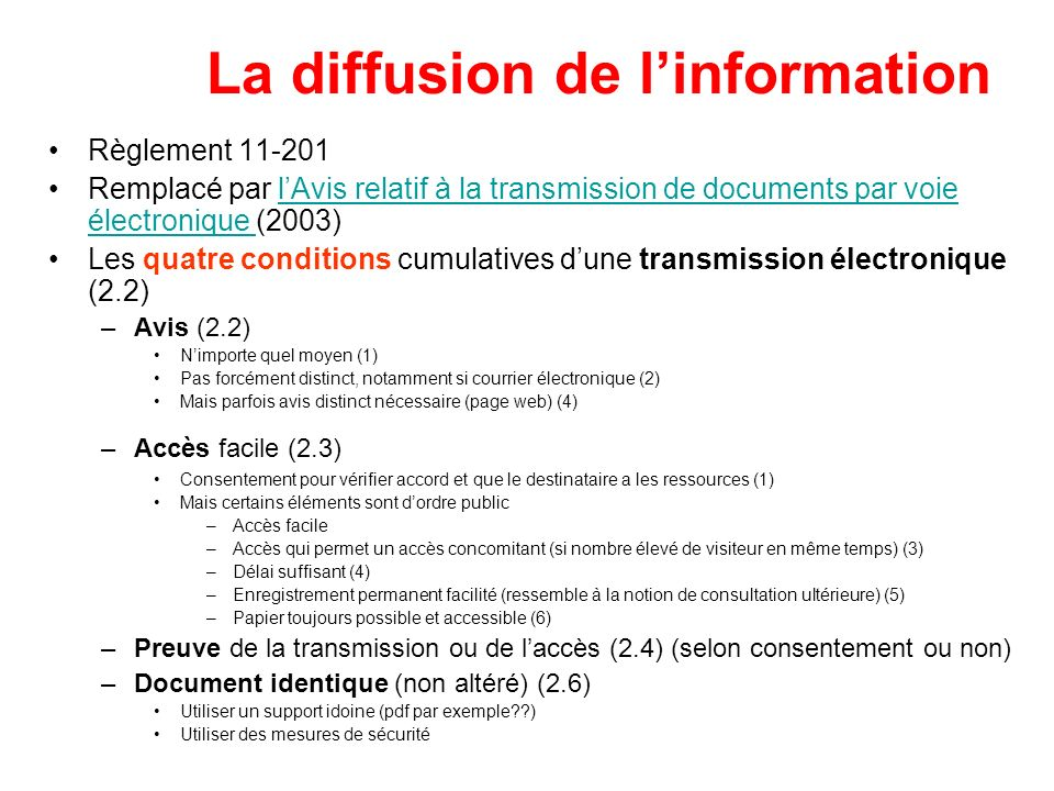 La diffusion de linformation Règlement 11-201 Remplacé par lAvis relatif à la transmission de documents par voie électronique (2003)lAvis relatif à la