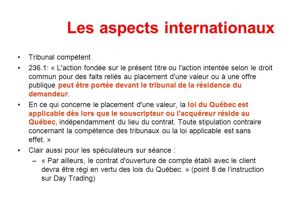 Les aspects internationaux Tribunal compétent 236.1: « L'action fondée sur le présent titre ou l'action intentée selon le droit commun pour des faits