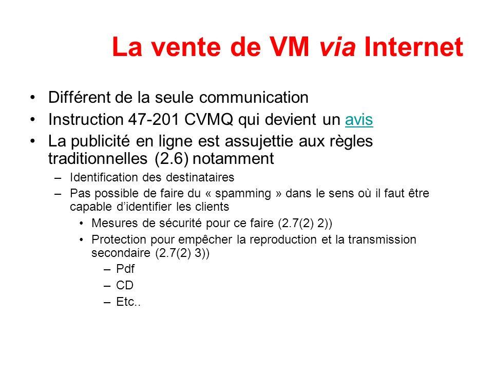 La vente de VM via Internet Différent de la seule communication Instruction 47-201 CVMQ qui devient un avisavis La publicité en ligne est assujettie a
