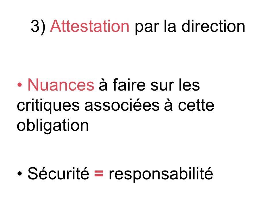 3) Attestation par la direction Nuances à faire sur les critiques associées à cette obligation Sécurité = responsabilité