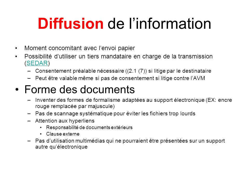 Diffusion de linformation Moment concomitant avec lenvoi papier Possibilité dutiliser un tiers mandataire en charge de la transmission (SEDAR)SEDAR –C