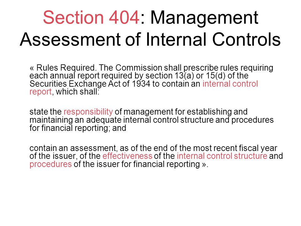 Section 404: Management Assessment of Internal Controls « Rules Required.