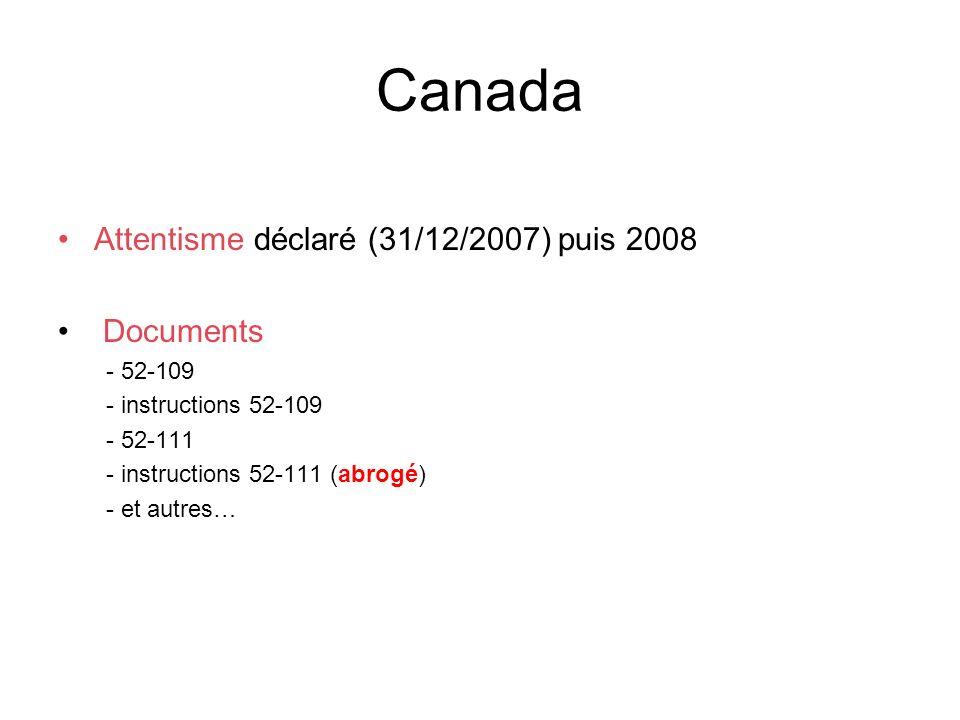 Canada Attentisme déclaré (31/12/2007) puis 2008 Documents - 52-109 - instructions 52-109 - 52-111 - instructions 52-111 (abrogé) - et autres…
