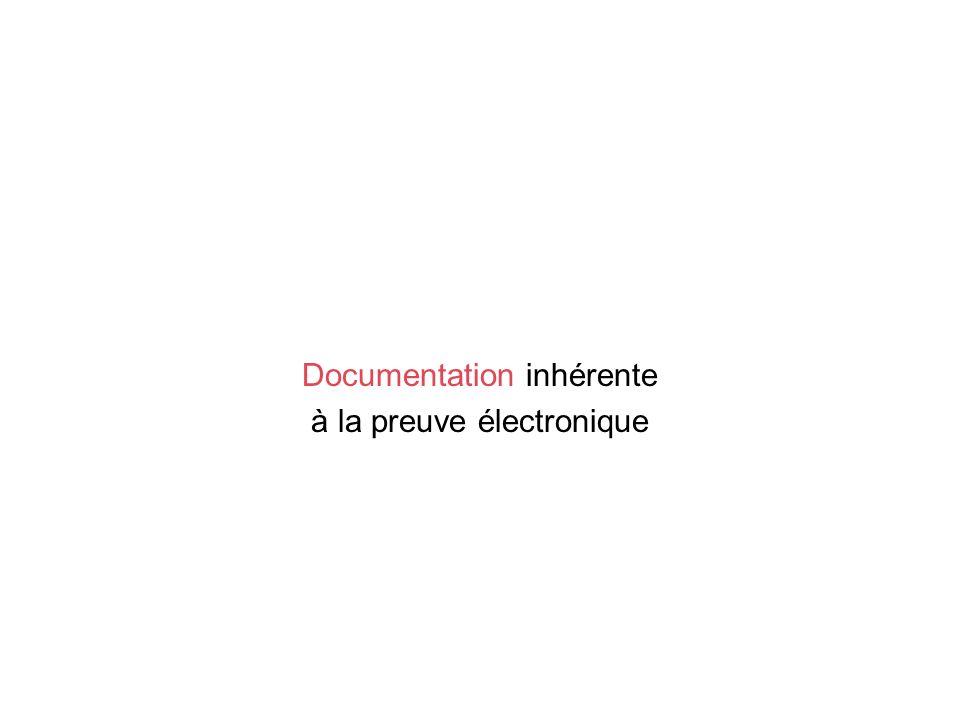 Documentation inhérente à la preuve électronique