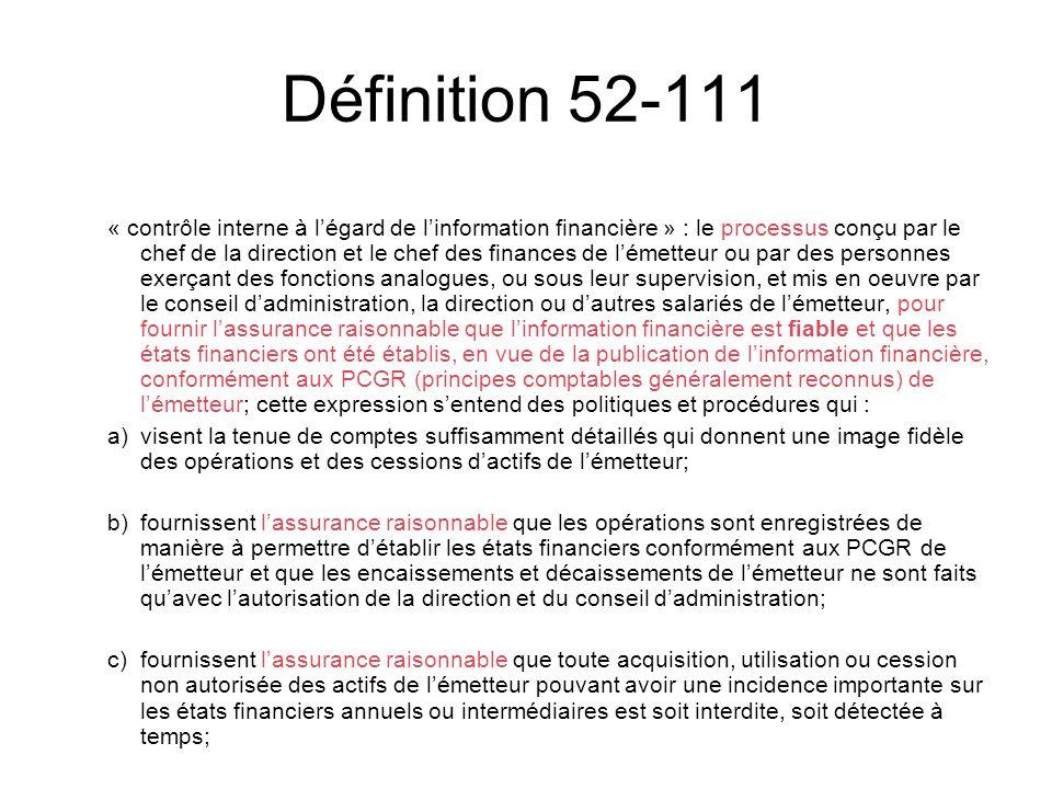 Définition 52-111 « contrôle interne à légard de linformation financière » : le processus conçu par le chef de la direction et le chef des finances de