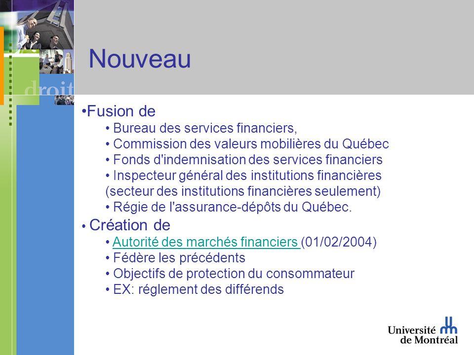 Fusion de Bureau des services financiers, Commission des valeurs mobilières du Québec Fonds d indemnisation des services financiers Inspecteur général des institutions financières (secteur des institutions financières seulement) Régie de l assurance-dépôts du Québec.