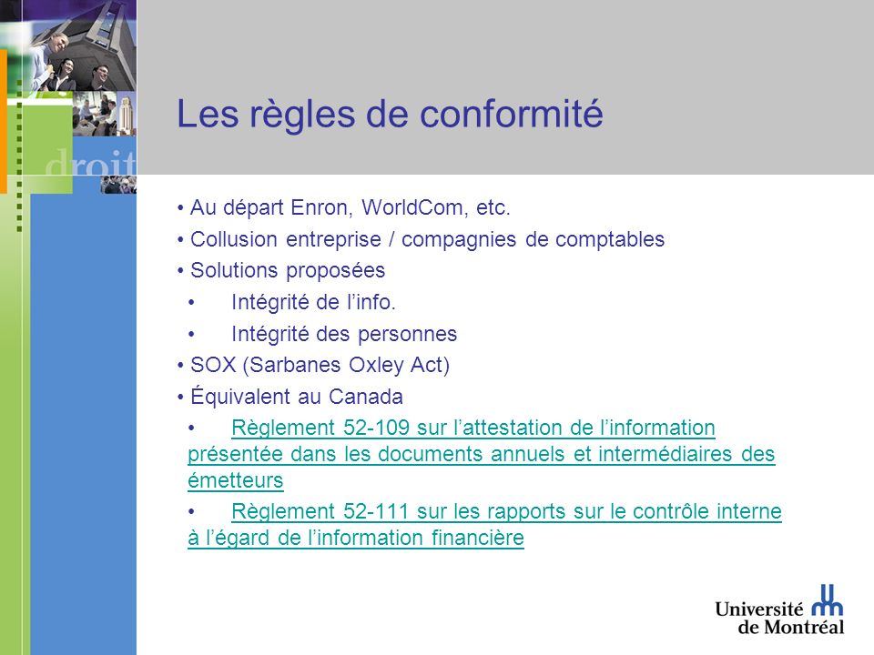 Les règles de conformité Au départ Enron, WorldCom, etc.