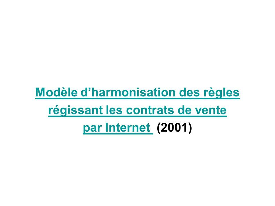 Modèle dharmonisation des règles régissant les contrats de vente par Internet par Internet (2001)
