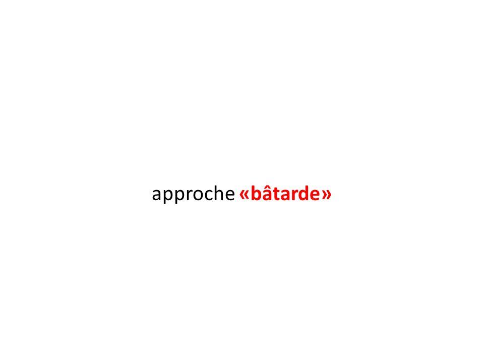 approche «bâtarde»