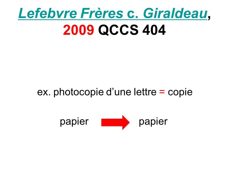 Lefebvre Frères c. GiraldeauLefebvre Frères c. Giraldeau, 2009 QCCS 404 ex. photocopie dune lettre = copie papier