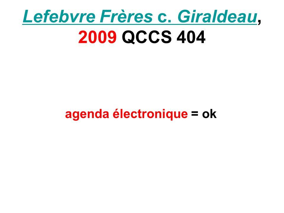 Lefebvre Frères c. GiraldeauLefebvre Frères c. Giraldeau, 2009 QCCS 404 agenda électronique = ok