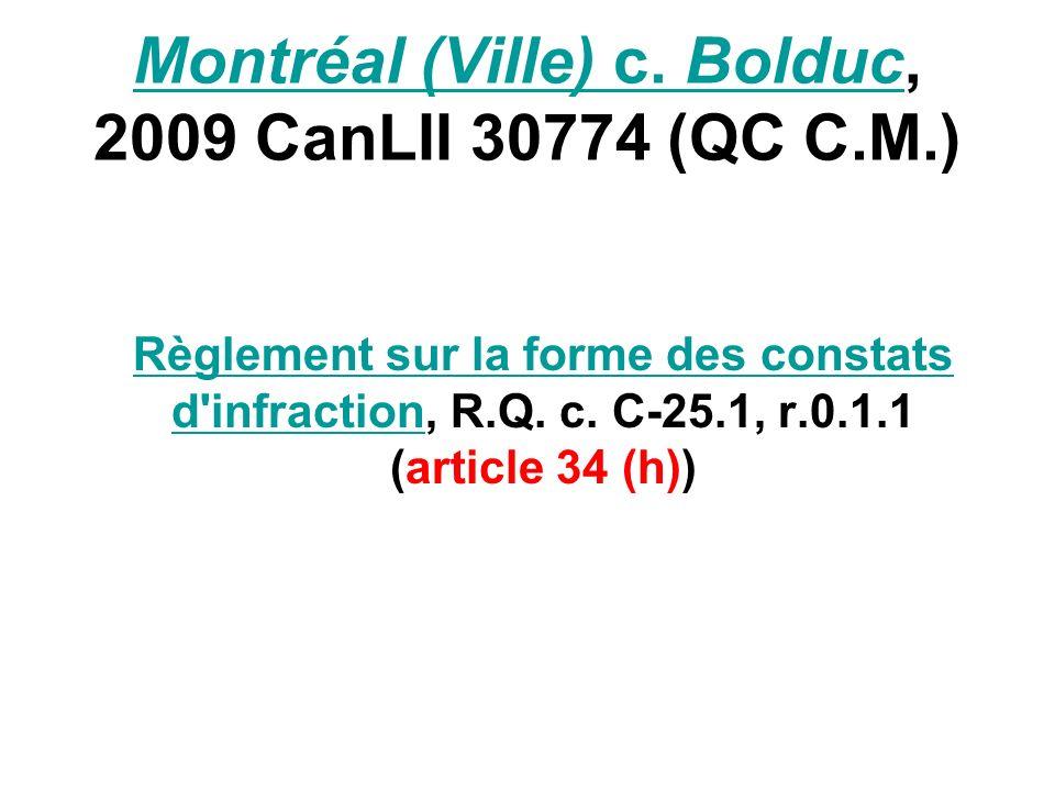 Montréal (Ville) c. BolducMontréal (Ville) c. Bolduc, 2009 CanLII 30774 (QC C.M.) Règlement sur la forme des constats d'infractionRèglement sur la for