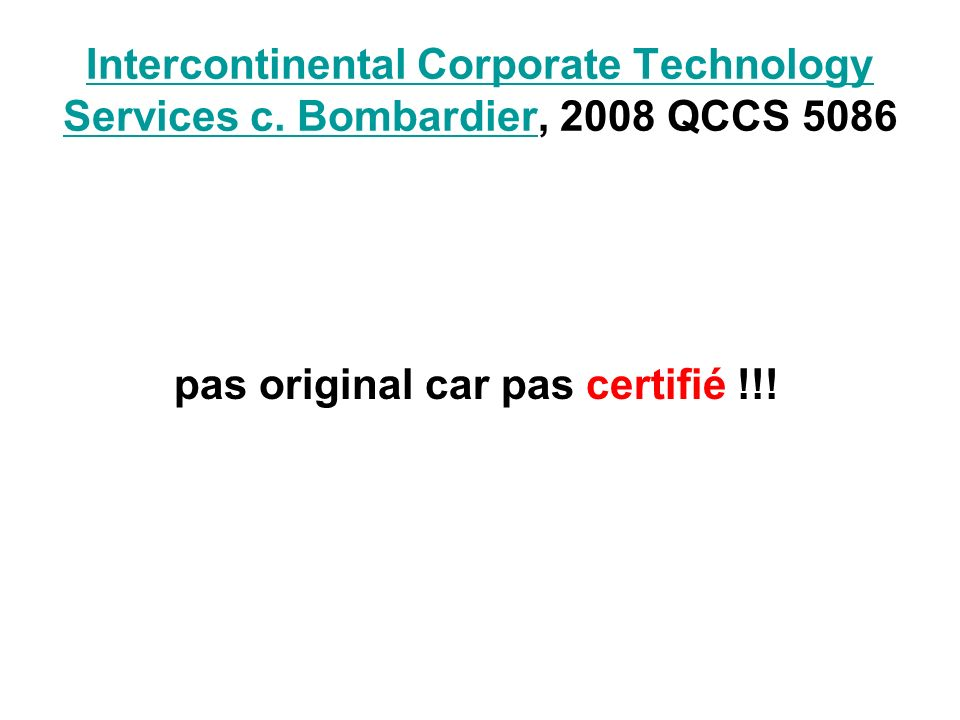Intercontinental Corporate Technology Services c. BombardierIntercontinental Corporate Technology Services c. Bombardier, 2008 QCCS 5086 pas original