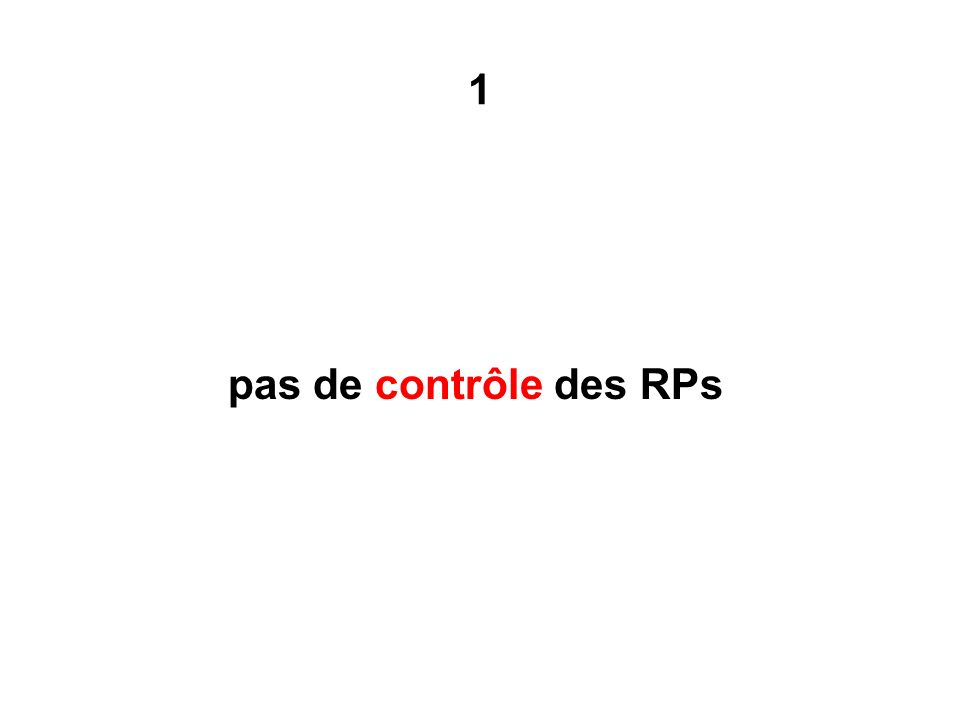 1 pas de contrôle des RPs