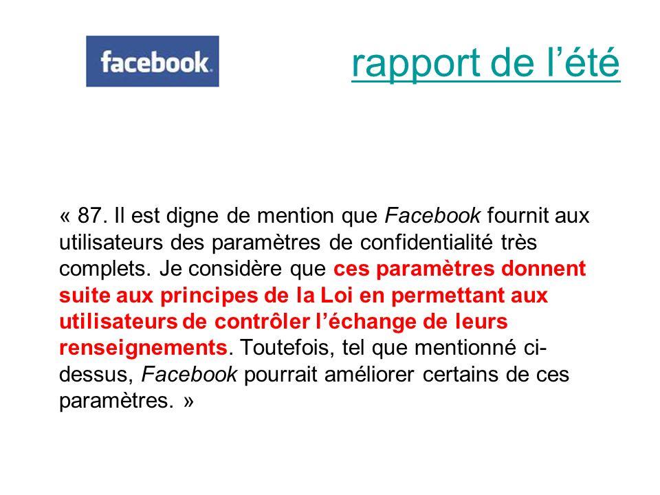 « 87. Il est digne de mention que Facebook fournit aux utilisateurs des paramètres de confidentialité très complets. Je considère que ces paramètres d