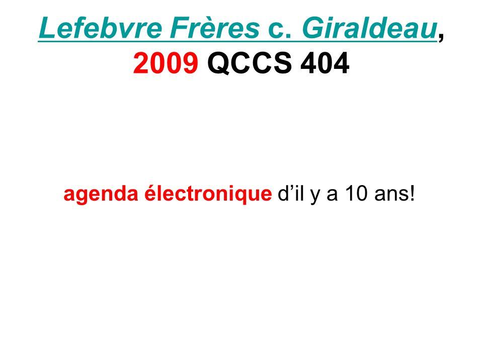 Lefebvre Frères c. GiraldeauLefebvre Frères c. Giraldeau, 2009 QCCS 404 agenda électronique dil y a 10 ans!