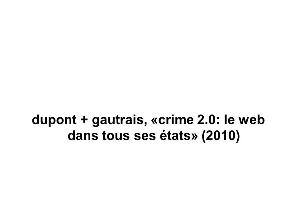 dupont + gautrais, «crime 2.0: le web dans tous ses états» (2010)