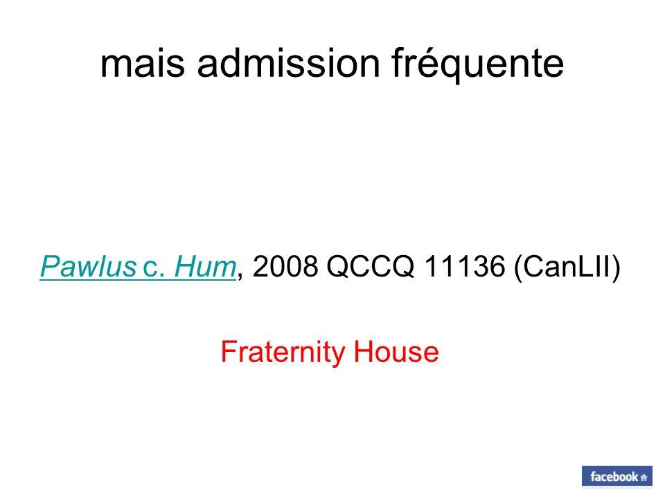 mais admission fréquente Pawlus c. HumPawlus c. Hum, 2008 QCCQ 11136 (CanLII) Fraternity House