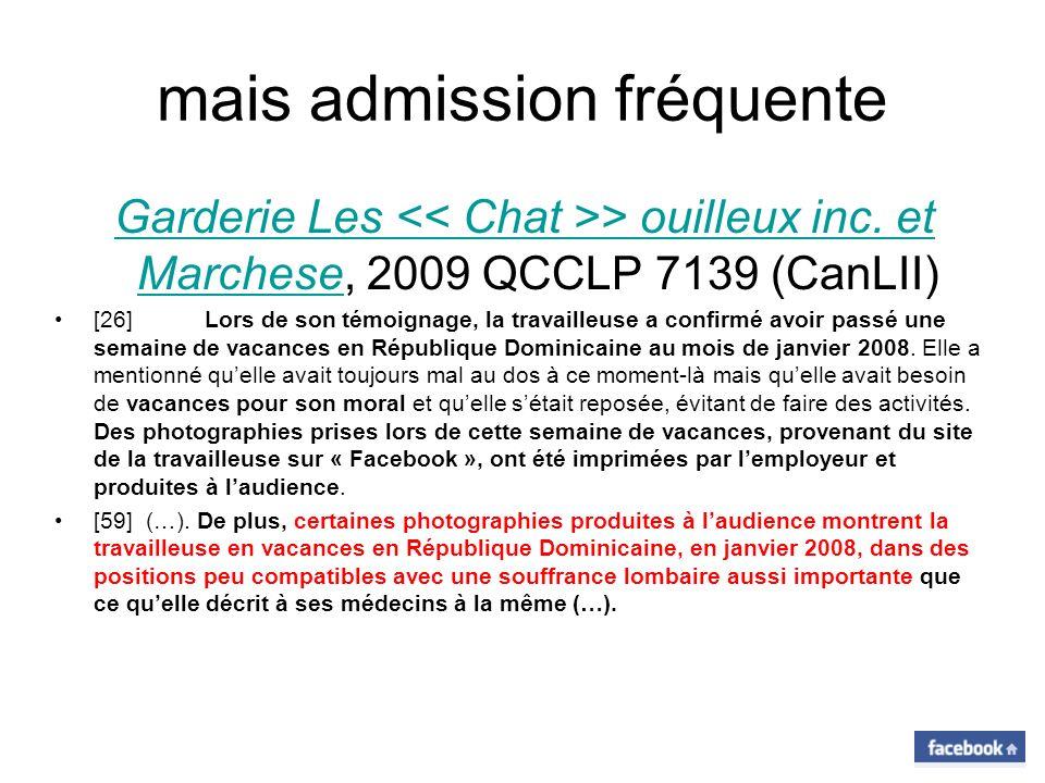 mais admission fréquente Garderie Les > ouilleux inc. et Marchese, 2009 QCCLP 7139 (CanLII)Garderie Les > ouilleux inc. et Marchese [26] Lors de son t