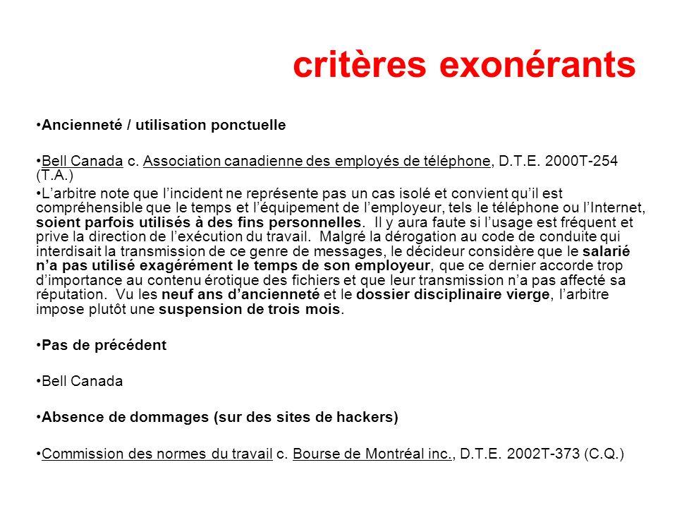 critères exonérants Ancienneté / utilisation ponctuelle Bell Canada c. Association canadienne des employés de téléphone, D.T.E. 2000T-254 (T.A.) Larbi