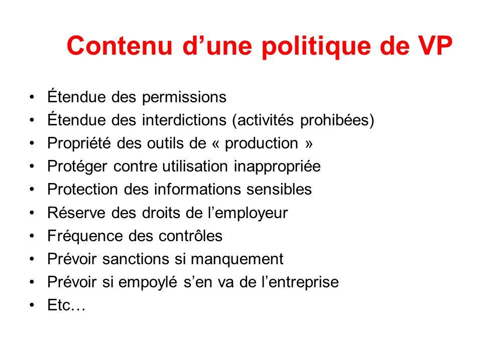 Contenu dune politique de VP Étendue des permissions Étendue des interdictions (activités prohibées) Propriété des outils de « production » Protéger c