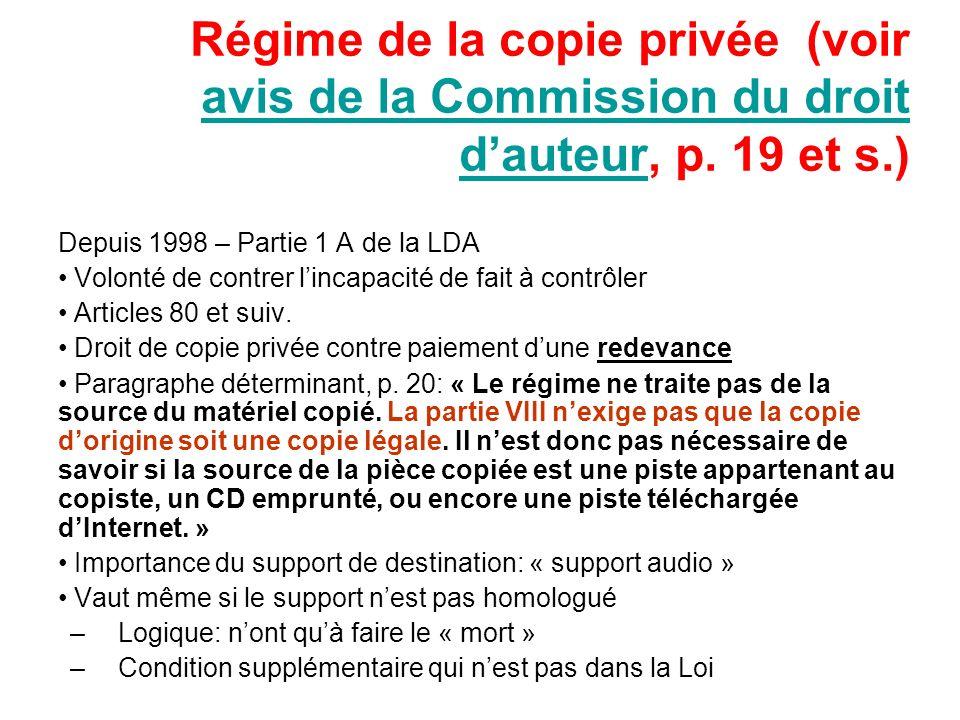 Régime de la copie privée (voir avis de la Commission du droit dauteur, p. 19 et s.) avis de la Commission du droit dauteur Depuis 1998 – Partie 1 A d