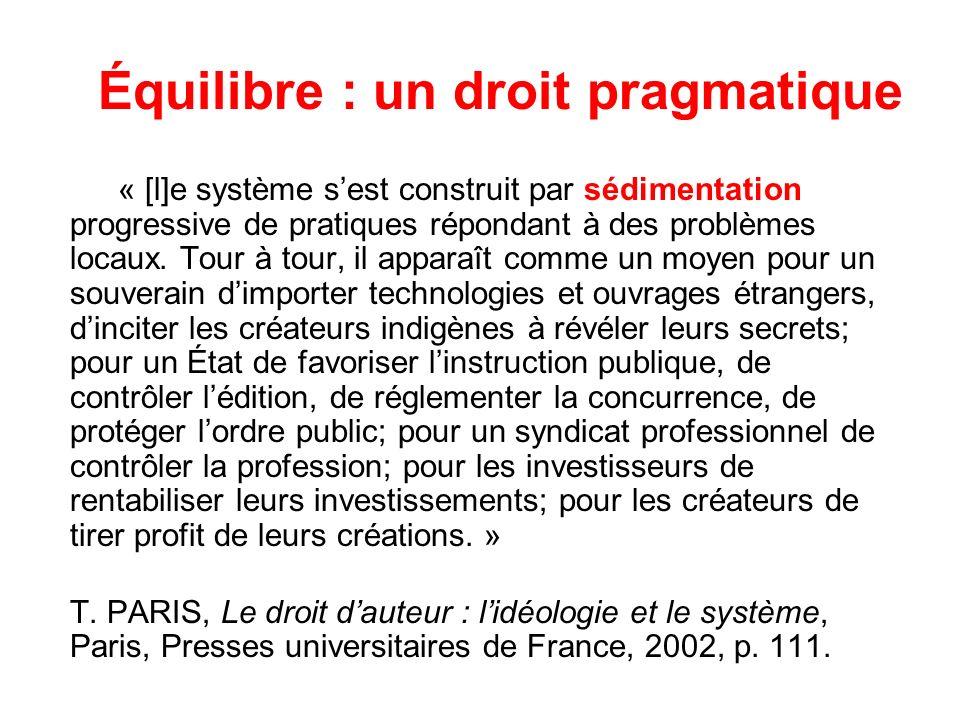 Équilibre : un droit pragmatique « [l]e système sest construit par sédimentation progressive de pratiques répondant à des problèmes locaux. Tour à tou