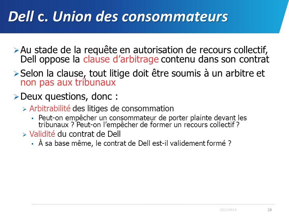 Dell c. Union des consommateurs Au stade de la requête en autorisation de recours collectif, Dell oppose la clause darbitrage contenu dans son contrat