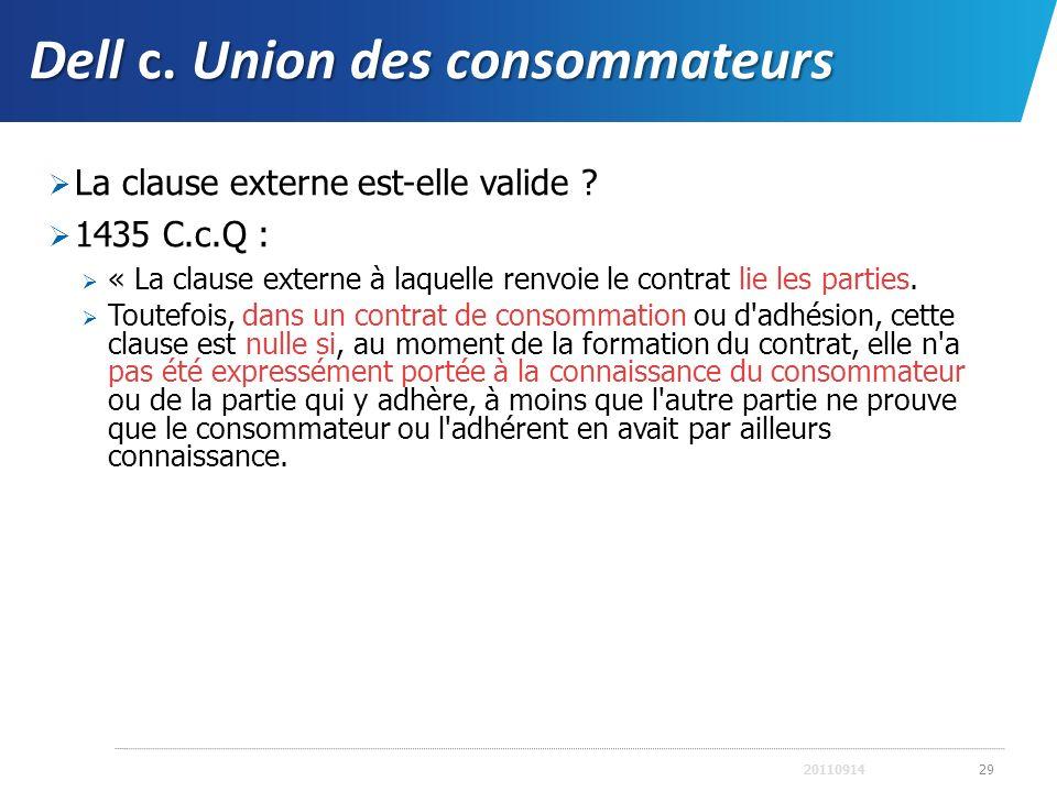 Dell c. Union des consommateurs La clause externe est-elle valide ? 1435 C.c.Q : « La clause externe à laquelle renvoie le contrat lie les parties. To