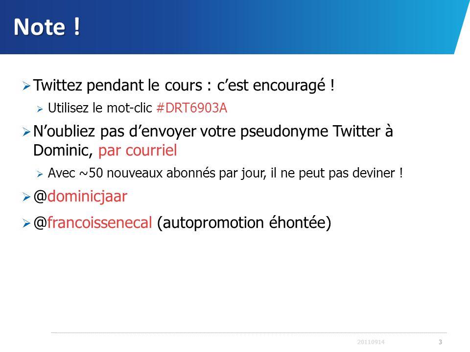 Note ! Twittez pendant le cours : cest encouragé ! Utilisez le mot-clic #DRT6903A Noubliez pas denvoyer votre pseudonyme Twitter à Dominic, par courri