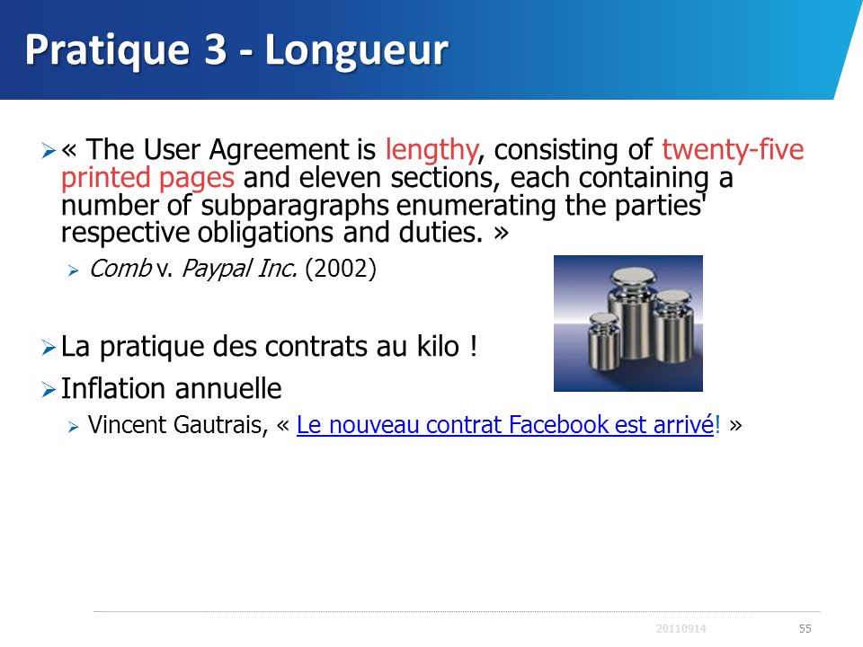 Pratique 3 - Longueur « The User Agreement is lengthy, consisting of twenty-five printed pages and eleven sections, each containing a number of subpar