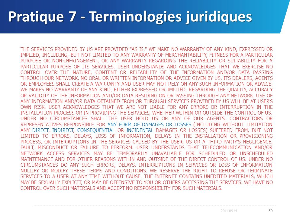 Pratique 7 - Terminologies juridiques 2011091459 THE SERVICES PROVIDED BY US ARE PROVIDED