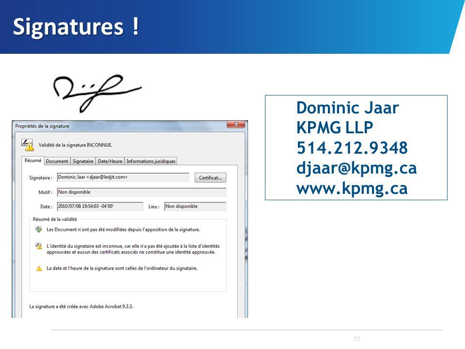 Signatures ! 77 Dominic Jaar KPMG LLP 514.212.9348 djaar@kpmg.ca www.kpmg.ca