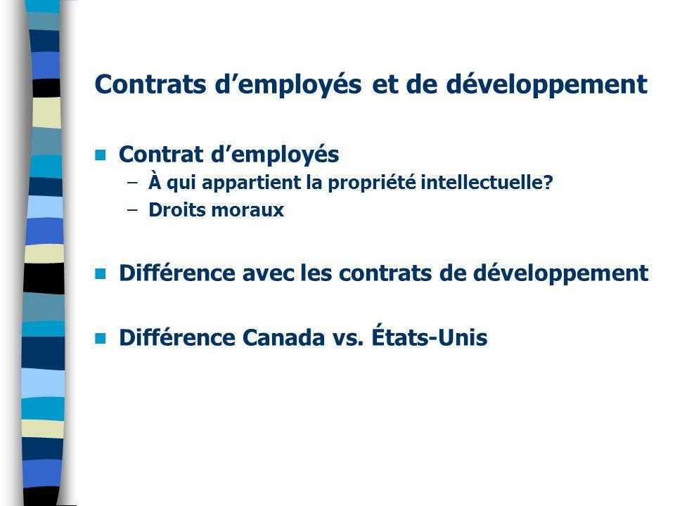 Contrats demployés et de développement Contrat demployés –À qui appartient la propriété intellectuelle.