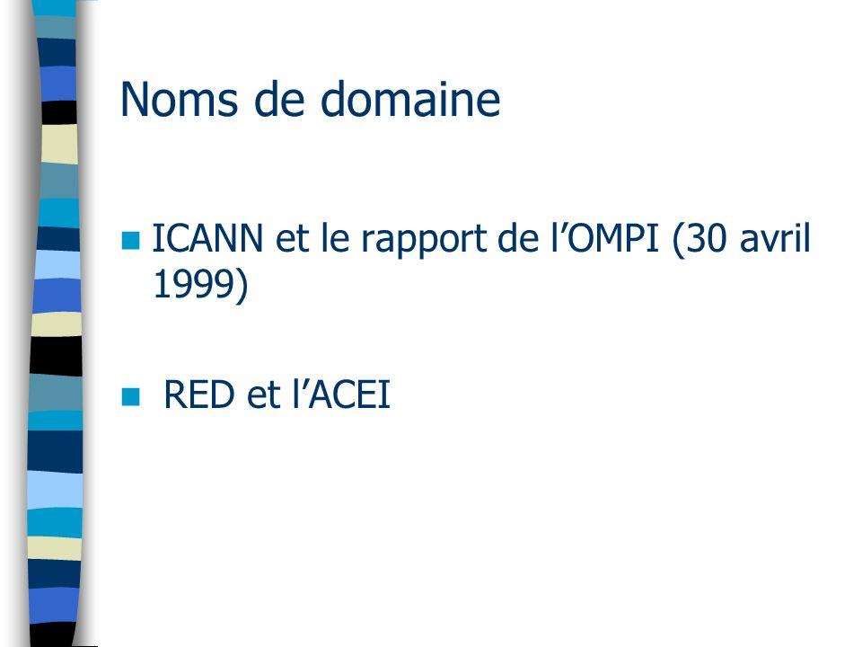 Noms de domaine ICANN et le rapport de lOMPI (30 avril 1999) RED et lACEI