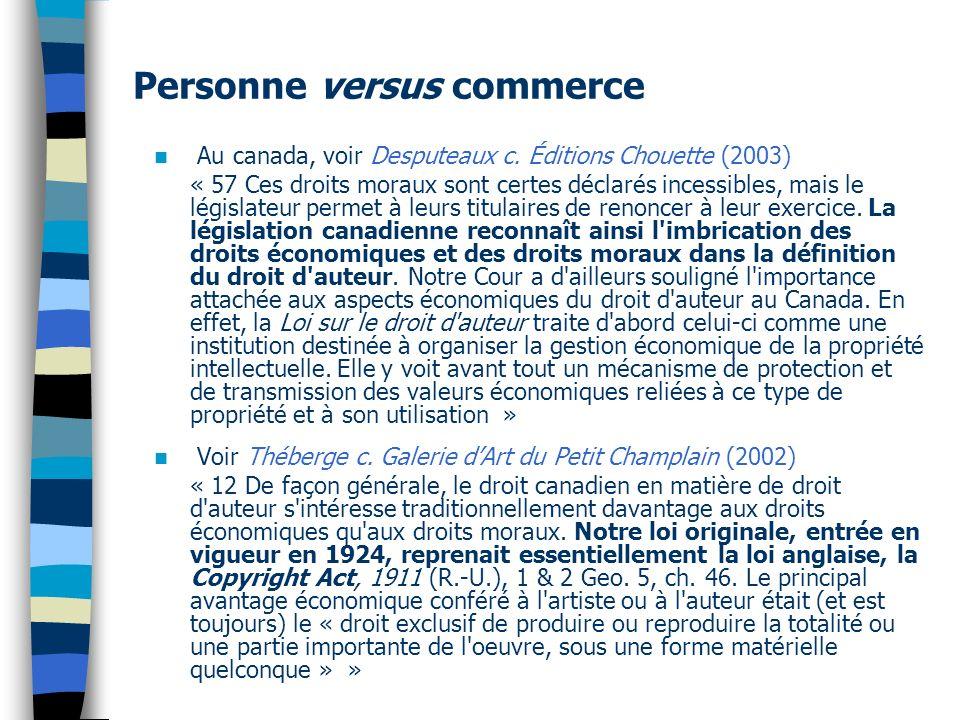 Personne versus commerce Au canada, voir Desputeaux c.