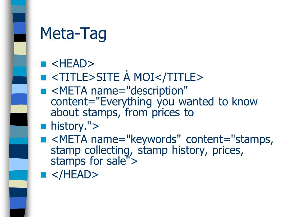 Meta-Tag SITE À MOI <META name= description content= Everything you wanted to know about stamps, from prices to history. >