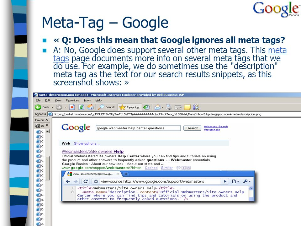 Meta-Tag – Google « Q: Does this mean that Google ignores all meta tags? A: No, Google does support several other meta tags. This meta tags page docum