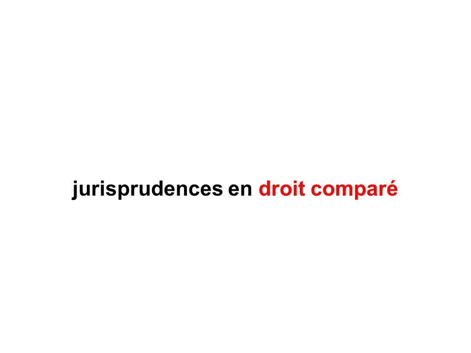 jurisprudences en droit comparé