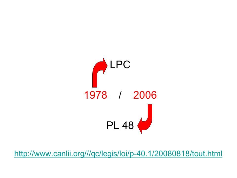 LPC 1978 / 2006 PL 48 http://www.canlii.org///qc/legis/loi/p-40.1/20080818/tout.html